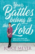 Your Battles Belong to the Lord: