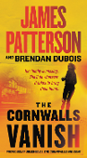 Patterson, James (Author), DuBois, Brendan (With). Pub Date: July 28, 2020. (Previously Published as the Cornwalls Are Gone)
